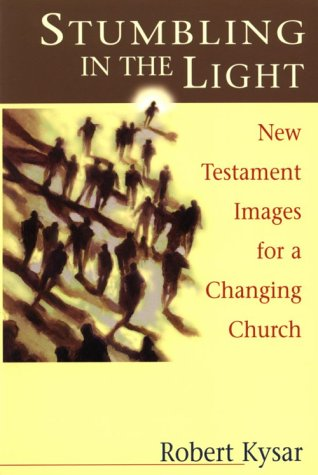 9780827234413: Stumbling in the Light: New Testament Images for a Changing Church