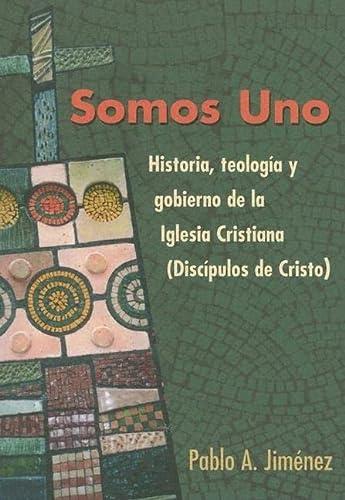 9780827234628: Somos Uno: Historia, Teologia y Gobierno de la Iglesia Cristiana (Discipulos de Cristo)