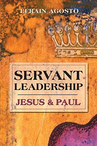 9780827234635: Servant Leadership: Jesus & Paul