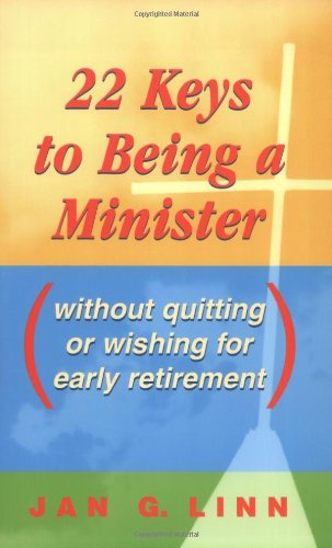 9780827236455: 22 Keys to Being a Minister: Without Quitting or Wishing for Early Retirement