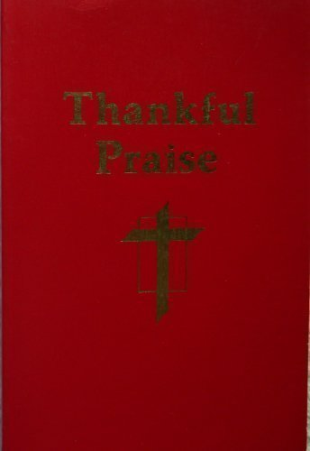9780827236509: Thankful Praise: A Resource for Christian Worship