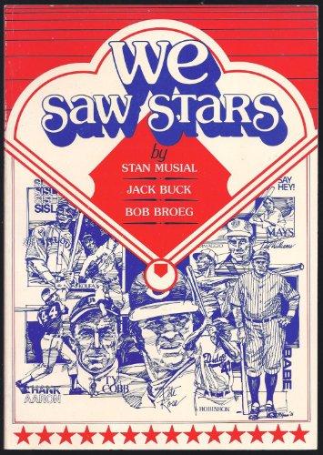 We Saw Stars: Musial, Stan; Buck, Jack; Broeg, Bob