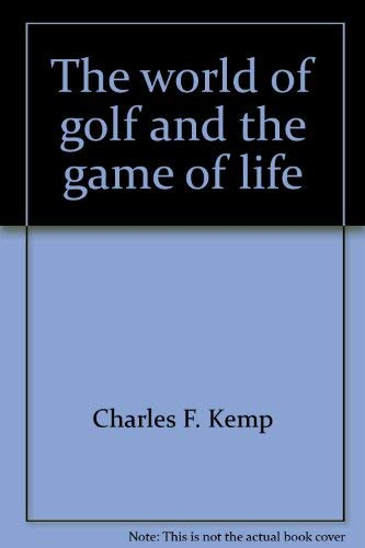 The World of Golf & the Game: Charles F Kemp