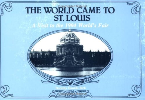 World Came to St. Louis: A Visit to the 1904 World's Fair