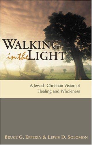 Walking in the Light: Epperly, Bruce F., Solomon, Lewis D.