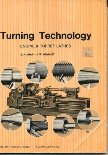 Turning Technology : Engine and Turret Lathes: J. W. Oswald;