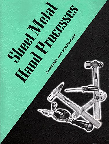 Sheet Metal Hand Processes (Delmar Sheet Metal Technology Series) (0827302207) by Claude J. Zinngrabe; F. W. Schumacher