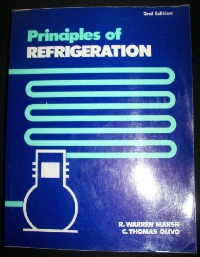 Principles of refrigeration: Marsh, R. Warren