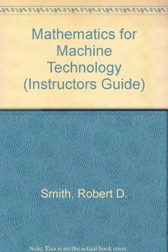9780827311992: Mathematics for Machine Technology (Instructors Guide)