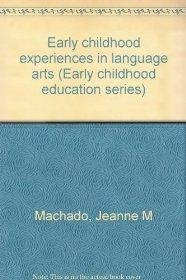 Early childhood experiences in language arts (Early: Machado, Jeanne M