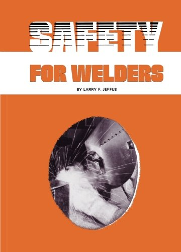 Safety For Welders: Jeffus, Larry