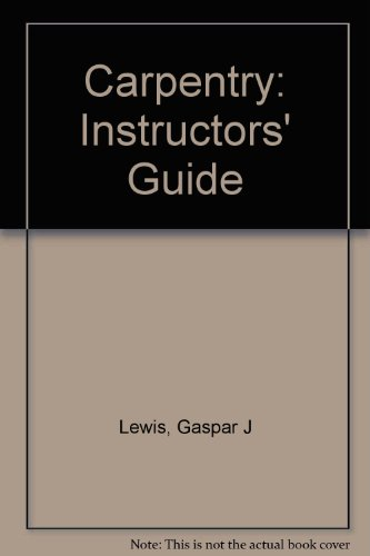 9780827318014: Carpentry: Instructors' Guide