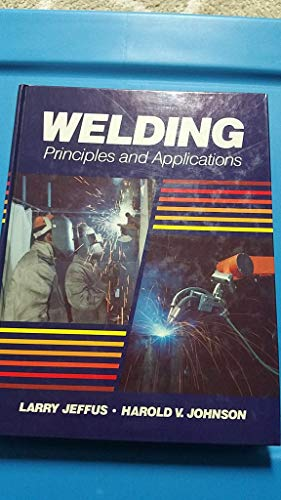 9780827318069: Welding: Principles and applications [Hardcover] by Jeffus, Larry F