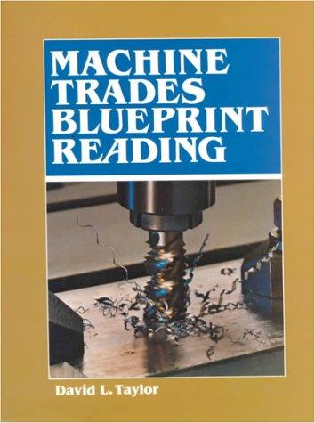 Machine Trades Blueprint Reading: Taylor, David L.