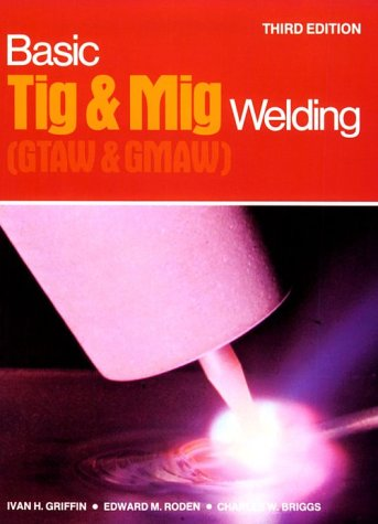 9780827321298: Basic Tig and Mig Welding: Gtaw and Gmaw