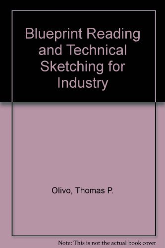 Blueprint Reading and Technical Sketching for Industry: Thomas P. Olivo