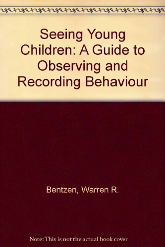 9780827323292: Seeing Young Children: A Guide to Observing and Recording Behaviour
