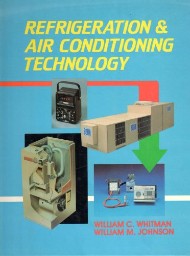 Refrigeration and air conditioning technology: Concepts, procedures, and troubleshooting techniques (0827324162) by William C Whitman