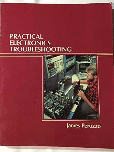 Practical Electronics Troubleshooting (0827324332) by James Perozzo