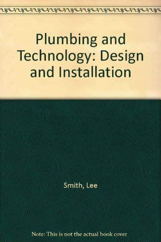 9780827324442: Plumbing and Technology: Design and Installation
