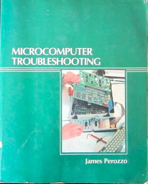 Microcomputer troubleshooting (0827325002) by James Perozzo