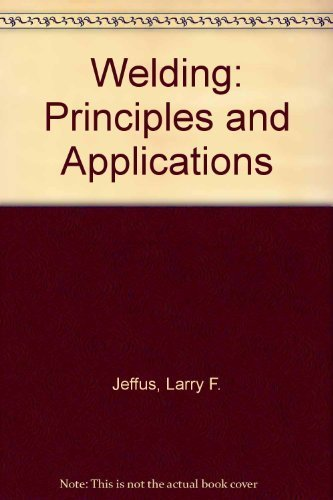 9780827329829: Welding: Principles and Applications