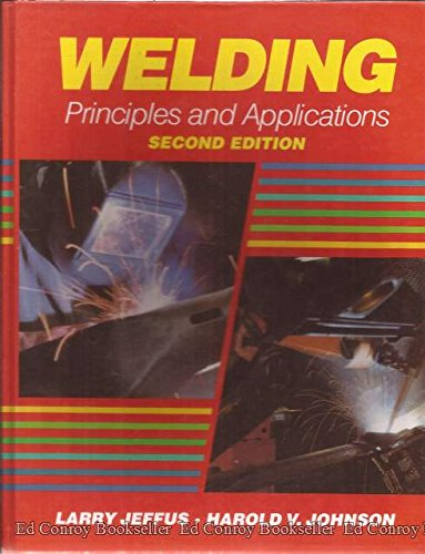9780827329829: Welding: Principles and Applications, Second Edition