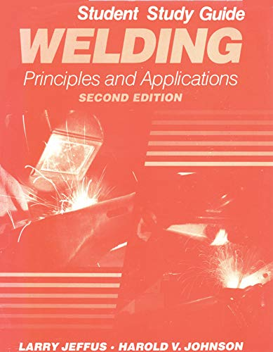 9780827329843: Welding: Principles and Applications (Student Manual, Study Guide; Second Edition)