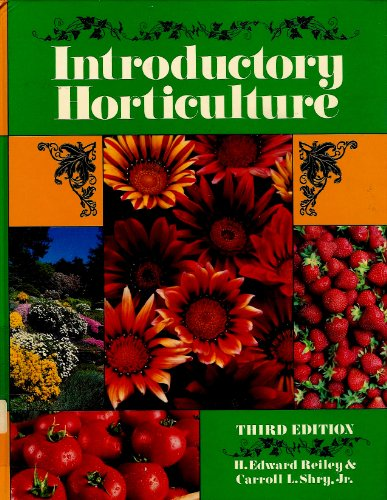 Introductory Horticulture: Reiley, H.Edward; Shry, Carroll L.