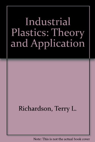 Industrial Plastics: Theory and Application (9780827333925) by Richardson, Terry L.
