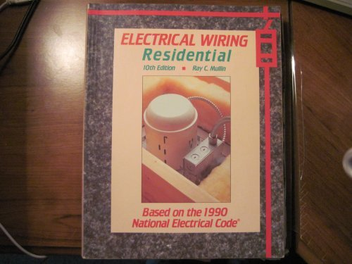 9780827334908: Electrical Wiring: Residental based on the 1990 National Electrical Code