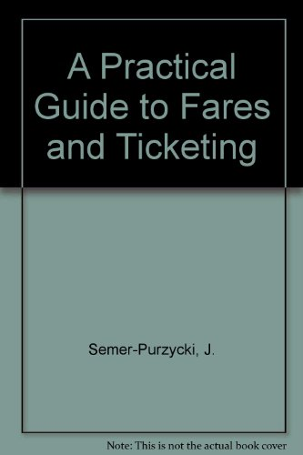 9780827336698: A Practical Guide to Fares and Ticketing