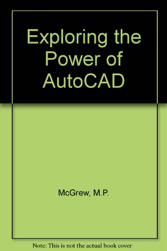Exploring the Power of Autocad [Paperback]
