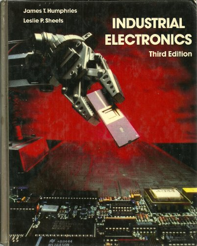 Industrial Electronics: James T. Humphries,