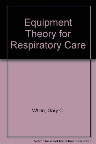 9780827338609: Equipment Theory for Respiratory Care
