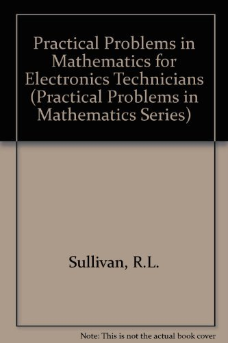 9780827340336: Practical Problems in Mathematics for Electronics Technicians (Practical Problems in Mathematics Series)