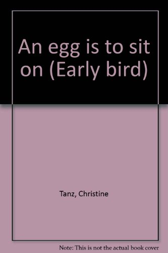 9780827341326: An egg is to sit on (Early bird)