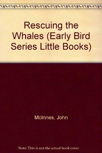 9780827341647: Rescuing the Whales (Early Bird Series Little Books)