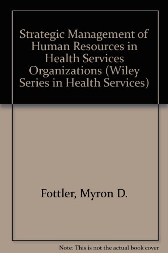 9780827342408: Strategic Management of Human Resources in Health Services Organizations (Wiley Series in Health Services)