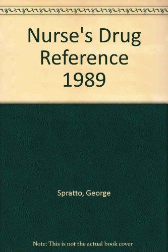 Nurse's Drug Reference 1989: George Spratto, Adrienne L. Woods