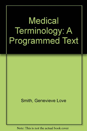 Medical Terminology: A Programmed Text (Health & Life Science): Smith, Genevieve Love; Davis, ...