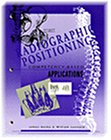 9780827344563: Radiographic Positioning: Competency Based Applications