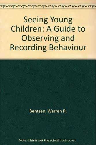 9780827344778: Seeing Your Children: A Guide to Observing and Recording Behavior