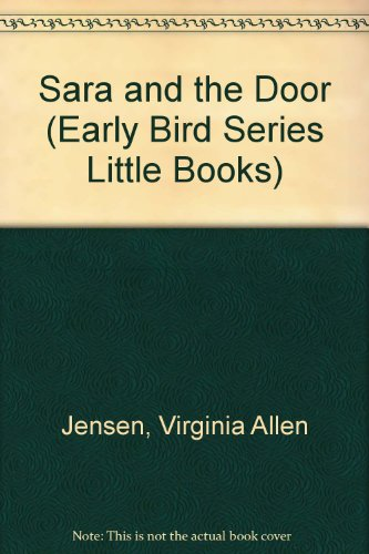 Sara and the Door (Early Bird Series Little Books) (9780827344921) by Virginia Allen Jensen