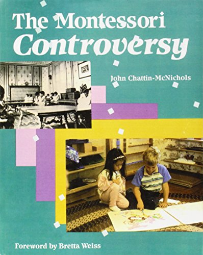 The Montessori Controversy: Chattin-McNichols, John