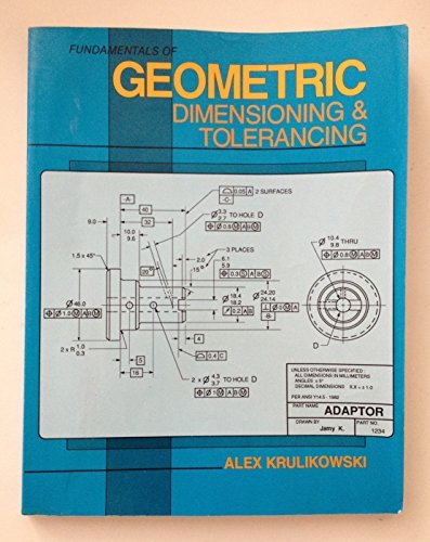Fundamentals of Geometric Dimensioning and Tolerancing: Krulikowski, Alex