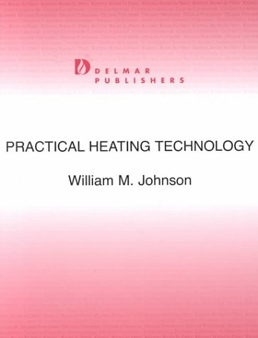 Practical Heating Technology (Trade, Technology & Industry) (0827348835) by Bill Johnson