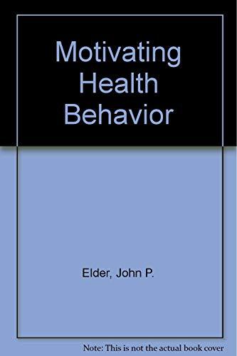 9780827349636: Motivating Health Behavior