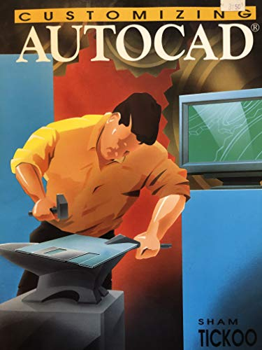Customizing Autocad Release 11 (0827350414) by Tickoo, Sham