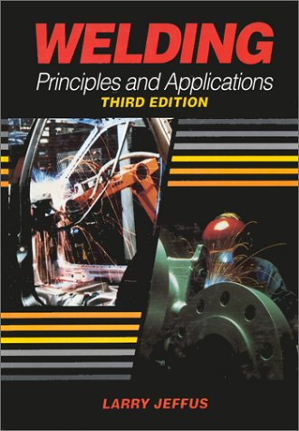 9780827350489: Welding: Principles and Applications, Third Edition